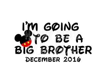 Personalized I'm Going To Be a Big Brother Bro Pregnancy Announcement New Baby Surprise Mickey Mouse Disney Iron On Decal Vinyl  Shirt 020