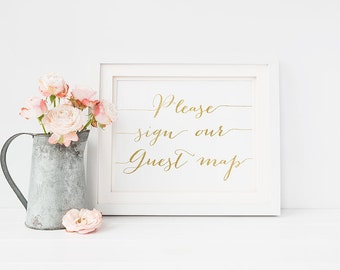 PRINTABLE Art Please Sign Our Guest MAP 5x7 Wedding Sign, Reception Wedding Table Signage, Gold Foil and White, Wedding Guest Map Print