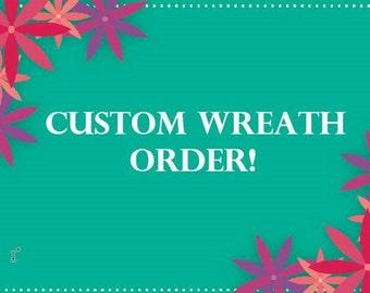 Custom wreath order