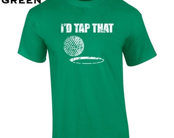 I'd tap that golf putt putt funny rude outing sports college party vintage retro - Apparel Clothing - Mens T-shirt - 338