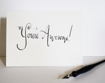 You're Awesome! Handwritten Card - Calligraphy - Modern Calligraphy