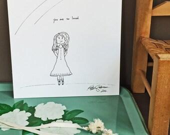 So Loved - girl - Hand Drawn, Pen and Ink, Art Print, illustration, Wall art, Kids Room Art