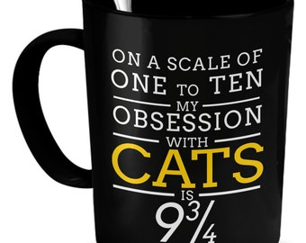 Cat Lover gift - Cat Obsession mug