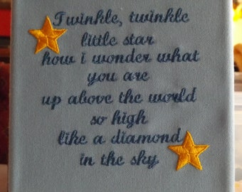 """Twinkle, Twinkle little star nursery rhyme embroidered on a 6"""" x 6"""" canvas"""