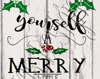 Have Yourself a Merry Little Christmas SVG PNG JPG