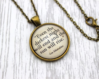 Les Misérables, 'Even The Darkest Night Will End', Les Mis, Victor Hugo Quote Necklace or Keychain, Keyring.