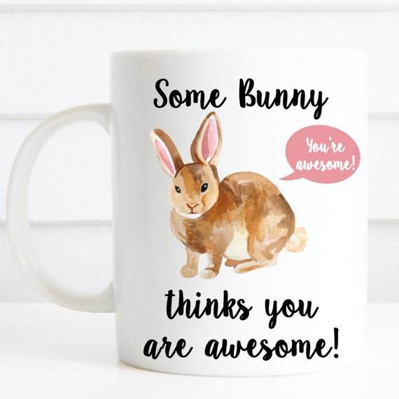 Quirky You are awesome mug, Some bunny thinks you are awesome, cute watercolour bunny mug