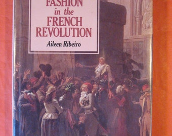 Fashion in the French Revolution by Aileen Ribeiro