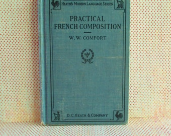 SALE Vintage Book - Practical French Composition W. W. Comfort 1926