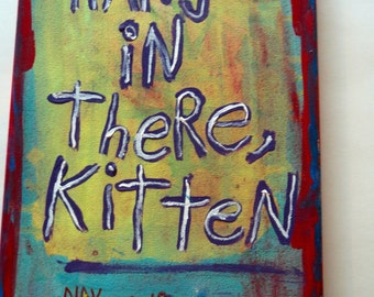 Hang In There , Kitten word Art Painting - NayArts