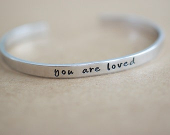 You are Loved Bracelet - Handstamped You are Loved Cuff Bracelet - Skinny 1/5 inch