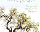 Nature Spirituality From the Ground Up: Connect With Totems In Your Ecosystem by Lupa - direct from author and signed