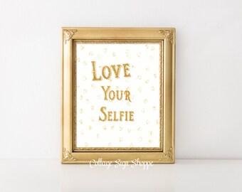 Love Your Selfie, Motivational Art, Inspirational Art, Young Girl Art, Instant DOWNLOAD,YOU PRINT,Girls Wall Art, Girls Art, Gifts For Girls