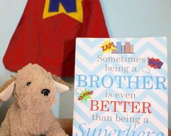 Sometimes being a Brother is even Better than being a Super Hero (but I happen to be both.) Boys Wall Art CANVAS CS0014