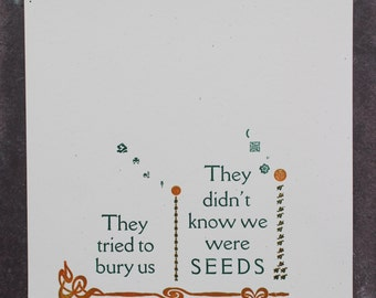 """Mexican Proverb Letterpress Print - """"They tried to bury us, they didn't know we were seeds"""""""