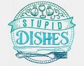 Stupid Dishes Tea Towel | Embroidered Towel | Embroidered Kitchen Towel | Kitchen Towel | Embroidered Tea Towel | Kitchen Plate Towel