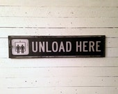 Unload Here Ski Resort Sign, Handcrafted Rustic Wood Sign, Mountain Decor for Home and Cabin, 1060
