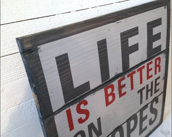 Life Is Better On The Slopes, Handcrafted Rustic Wood Sign, Mountain Decor for Home and Cabin, 2015