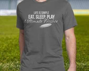 Ultimate Frisbee t shirt, FREE SHIPPING, Life is simple, Eat.sleep.play Ultimate Frisbee, Ultimate Frisbee apparel, Ultimate Frisbee Merch