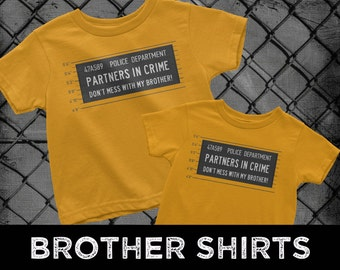 Brother Matching Shirts, Partners in Crime - Don't Mess with my Brother, Sibling Matching Shirts, Brother Shirts, Funny Brother Shirts