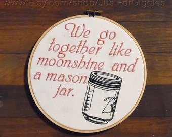 Moonshine romance gift 8 inch embroidery in wooden hoop, ready to hang funny sign Boyfriend Girlfriend Husband Wife gift cotton anniversary