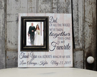 """Father of the Bride Wedding Gift """"Of All the Walks We've Taken..."""" Personalized Picture Frame with Photo Frame 5x7 Parents Thank You Gift"""