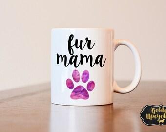 Dog Mom Mug, Fur Mama Mug, Dog Mom Gift, Gift For Dog Lover, Fur Mama gift, dog mom gift, cat mom gift, cat mom mug, gift for cat mom