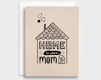 Handmade Mothers Day Card, Birthday Card for Mom - Home is Where Mom Is - Hand Drawn Card - House Illustration - Brown Recycled Card
