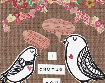 Love | Love Birds | Gift | I Choose You | Inspirational Print | Mixed Media Print  | Collage | 8X10