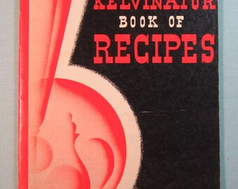 The Kelvinator Book of Kitchen Tested Recipes 1940's - Booklet