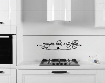 mangia, bevi, e sii felice(Eat, Drink, and be Merry in Italian)-Vinyl Wall Saying