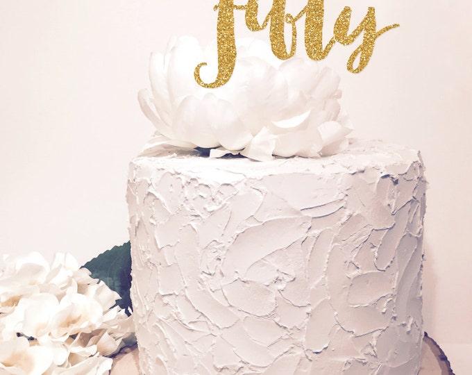 Fifty cake topper, 50th Glitter Sparkle Chic decor. Cursive Letters. Golden wedding, Birthday or Anniversary Celebration.