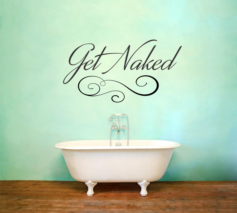 Get naked decal bathroom decor get naked sign get naked for Get naked bathroom decor