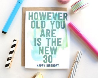 However Old You Are is the New 30 Greeting Card - Birthday Card