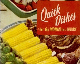 Quick Dishes for the Woman in a Hurry: 332 Recipes in 30 Minutes or Less - vintage cook book illustrated by Kay Lovelace