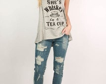 She's Whiskey In A Tea Cup Southern Style SUPER SOFT Stretch Scoop Distressed Vintage Wash Bohemian Summer Gray T Shirt Tank Top S M L