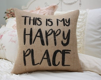 Burlap Pillow / This is My Happy Place / Quote Pillow / Decorative Pillow / Beach Pillow / Lake House Pillow