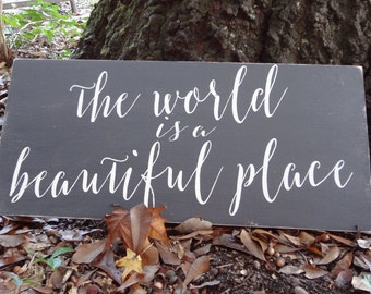 The World Is a Beautiful Place Hand Painted Sign