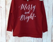 Merry and Bright Shirt - Christmas Sweater - Christmas Gift -  Holiday Sweater - Christmas Party - Ugly Christmas Sweater - Christmas Gift