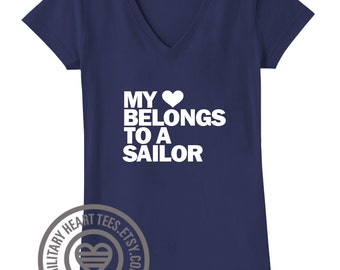 My Heart Belongs to a Sailor tshirt, navy wife tshirt, navy girlfriend tshirt, I love my sailor shirt, us navy clothing gift