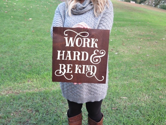 Work Hard and Be Kind Wood Sign Work Hard and be by ...