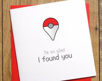 Pokemon Go Card - I'm So Glad I Found You - Pokeball - Pokemon Anniversary Card - Funny Pokemon Card - Love Pokemon Card - I Choose You Card