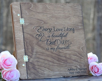 Every Love Story is Beautiful But Ours is My Favorite - Rustic Wedding Guest Book - Laser Engraved Wedding Guest Book Guest Book Alternative