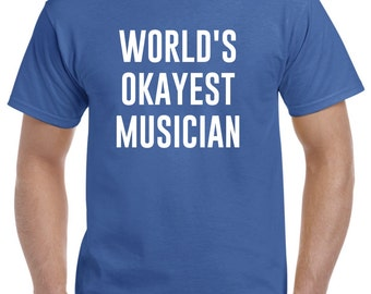 Funny Musician Shirt-World's Okayest Musician Gift Music Band