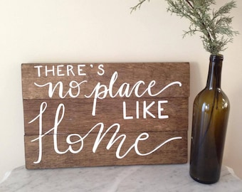 There's No Place Like Home / Wood Sign / Hand-Painted Calligraphy