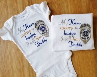 My Hero wears a badge I call him Daddy/her Mommy - CORRECTIONAL OFFICER - Any Official Police Sheriff, Deputy Officer Branch Any Star Badge