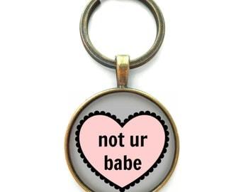 Not UR Babe Feminist Keychain, Gag Gift Accessories, Pastel Goth Soft Grunge Cute Keychain Christmas Stocking Stuffer Funny Gift