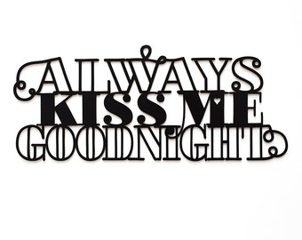 Always kiss me goodnight, ca. 64x27cm