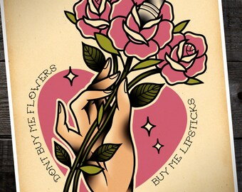 """Don't Buy Me Flowers, Buy Me Lipsticks Traditional Tattoo Flash Print 11""""x14"""" (Other sizes available)"""