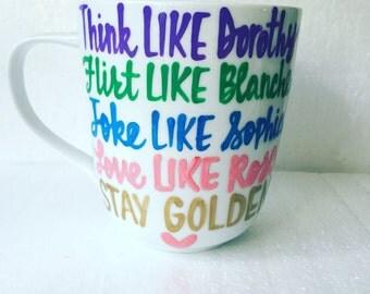 Golden Girls Goals- Stay Golden- Golden Girls Coffee Mug- Handpainted -Golden Girls Gift- Thank you for being a friend Mother's Day gift
